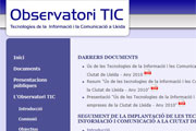 Lleida creates L'Observatori TIC (an ICT Monitoring Organisation) Based on annual surveys, the municipal authority monitors the current implementation of ICT situation in the homes and businesses of Lleida